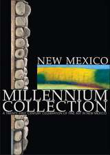 New Mexico Millennium Collection:  A Twenty-First Century Celebration of Fine Art in New Mexico