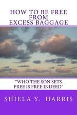 How to Be Free from Excess Baggage
