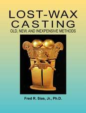 Lost-Wax Casting:  Old, New, and Inexpensive Methods
