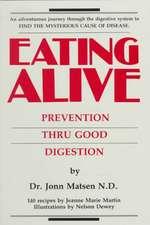 Eating Alive:  Prevention Thru Good Digestion