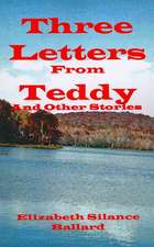 Three Letters from Teddy and Other Stories