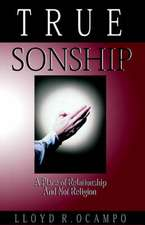 True Sonship - A Place of Relationship & Not Religion