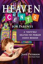 "Heaven Cents for Parents:  A ""Cents""ible Solution for Problem Church Behavior"