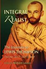 Integral Realist, the Journals of Lewis Thompson Volume Two, 1945-1949