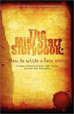 The Miki Starr Storybook:  How to Write a Love Story