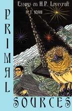 Primal Sources:  Essays on H. P. Lovecraft