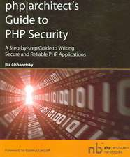 Phparchitect's Guide to PHP Security