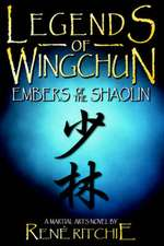 Legends of Wingchun:  Embers of the Shaolin