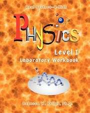Physics Level I Laboratory Workbook:  The Fragrance of Prayer