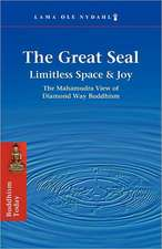 The Great Seal:  The Mahamudra View of Diamond Way Buddhism
