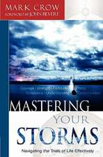 Mastering Your Storms