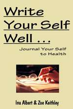 Write Your Self Well ... Journal Your Self to Health
