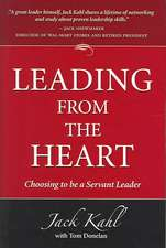 Leading from the Heart:  Choosing to Be a Servant Leader