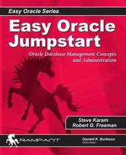 Easy Oracle Jumpstart:  Oracle Database Management Concepts and Administration