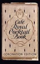 Cafe Royal Cocktail Book:  Recueil Pratique de Toutes Boissons Americaines Et Anglaises