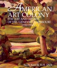 An American Art Colony: The Art and Artists of Ste. Genevieve, Missouri, 1930-1940