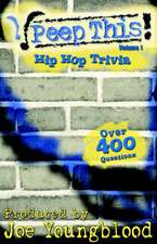 Peep This! Hip Hop Trivia Volume 1