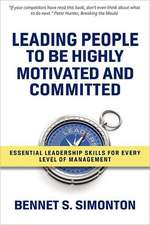 Leading People to Be Highly Motivated and Committed