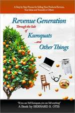Revenue Generation Through the Sale of Kumquats and Other Things