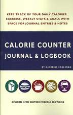 Calorie Counter Journal & Logbook: Goals With Space for Journal Entries & Notes