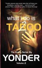 What I Do Is Taboo 2
