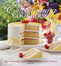 The Entertaining Cookbook, Volume 1:  Southern Lady's Best Tables, Recipes and Party Menus