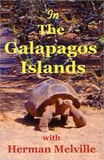In the Galapagos Islands with Herman Melville, the Encantadas or Enchanted Isles:  The Cowboy King