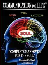 """Communication for Life """"Complete Makeover for the Soul"""""""