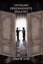 Unveiling Freemasonry's Idolatry