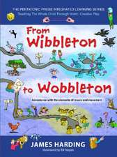 From Wibbleton to Wobbleton: Adventures with the Elements of Music and Movement