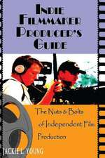 Indie Filmmaker Producer's Guide