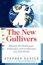 The New Gullivers: Shaping the Mindscapes, Soulscapes, and Landscapes of a New World