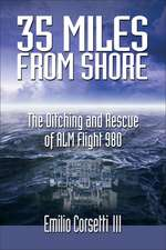 35 Miles from Shore: The Ditching and Rescue of ALM Flight 980