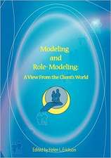 Modeling and Role-Modeling:  A View from the Client's World
