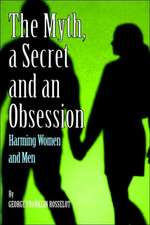 A Myth, a Secret and an Obsession - Harming Women and Men