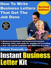 Instant Business Letter Kit - How to Write Business Letters That Get the Job Done (Revised Ed.):  A View from the Inside