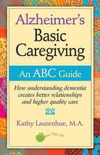 Alzheimer's Basic Caregiving - An ABC Guide
