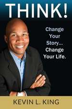 Think!: Change Your Story, Change Your Life