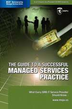The Guide to a Successful Managed Services Practice: What Every Smb It Service Provider Should Know about Managed Services