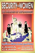 Security for Women, the Evolution of Empowerment:  Charting a Course Through Adulthood and Retirement