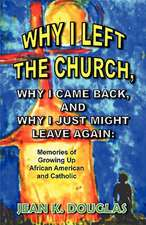 Why I Left the Church, Why I Came Back, and Why I Just Might Leave Again