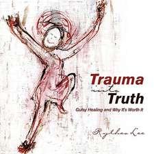 Trauma Into Truth