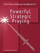 End Times Scripture Handbook for Powerful, Strategic Praying