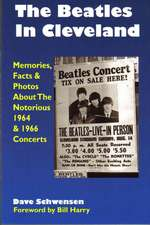 Beatles in Cleveland: Memories, Facts & Photos About the Notorious 1964 & 1966 Concerts
