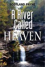 A River Called Heaven