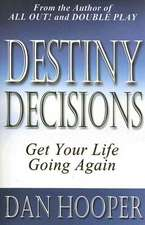Destiny Decisions:  Get Your Life Going Again
