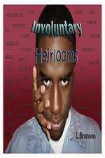 Involuntary Heirlooms