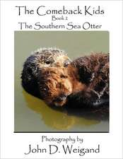 The Comeback Kids Book 2, the Southern Sea Otter:  The Birthplace of Slavery