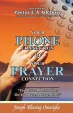 Your Phone Connection Vs Your Prayer Connection