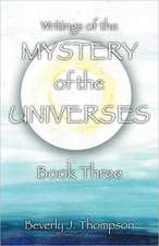 Mystery of the Universes, Book Three